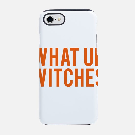 What Up Witches Halloween iPhone 7 Tough Case