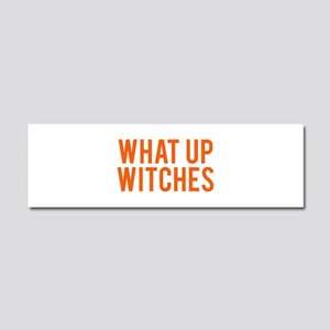 What Up Witches Halloween Car Magnet 10 x 3