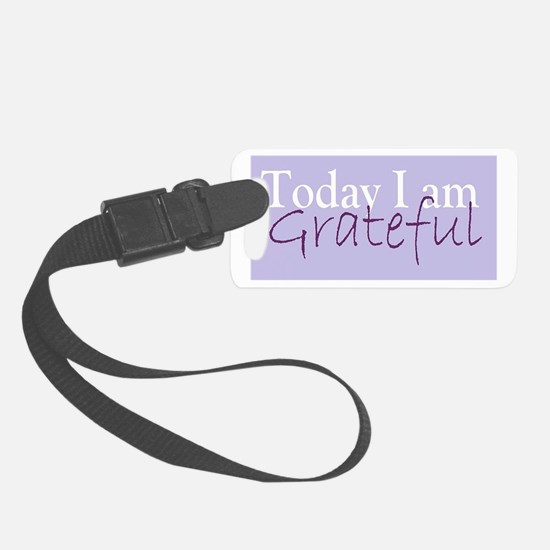 Today I Am Grateful Luggage Tag