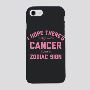 When Cancer Is Just A Zodiac S iPhone 7 Tough Case