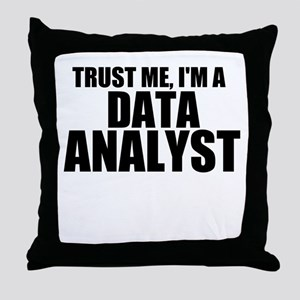 Trust Me, I'm A Data Analyst Throw Pillow
