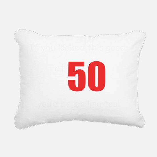if you looked this good  Rectangular Canvas Pillow