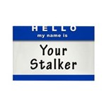 Hello My Name Is: Your Stalker Rectangle Magnet (1