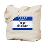 Hello My Name Is: Your Stalker Tote Bag