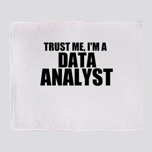 Trust Me, I'm A Data Analyst Throw Blanket