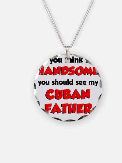 Think Im Handsome Cuban Fath Necklace Circle Charm