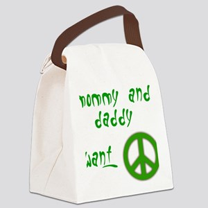 mommy  daddy want peace Canvas Lunch Bag