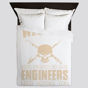 WELDERS WERE CREATED BECAUSE ENGINEERS Queen Duvet