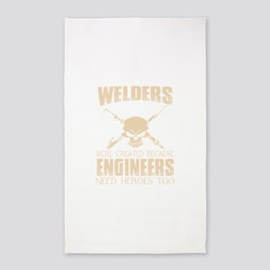 WELDERS WERE CREATED BECAUSE ENGINEERS NE Area Rug