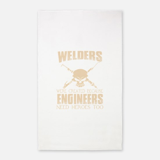 WELDERS WERE CREATED BECAUSE ENGINEERS NE Area Rug