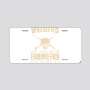 WELDERS WERE CREATED BECAUS Aluminum License Plate