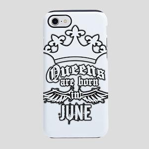 queens are born in june iPhone 7 Tough Case