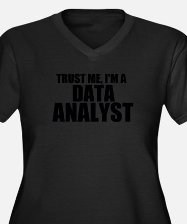 Trust Me, I'm A Data Analyst Plus Size T-Shirt