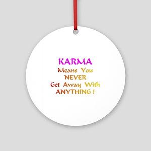KarmaMeansXXX Round Ornament