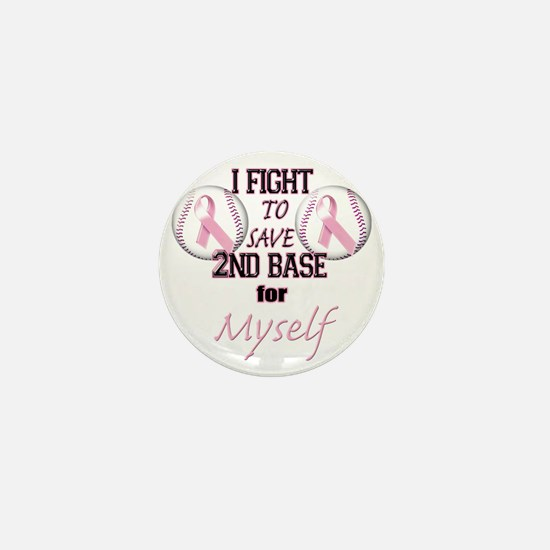 I Fight to Save 2nd Base for Myself Mini Button
