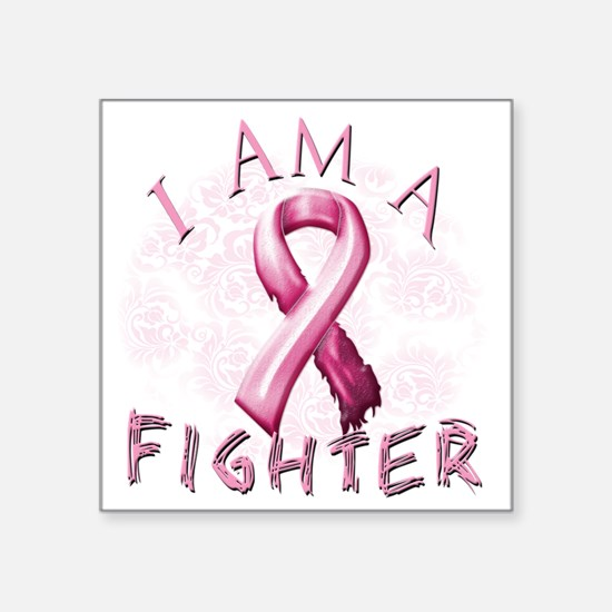 "I Am A Fighter (Pink) Square Sticker 3"" x 3"""