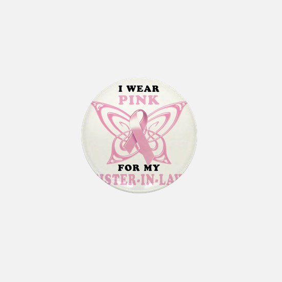 I Wear Pink for my Sister In Law (BF) Mini Button