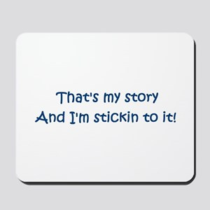 That's My Story Mousepad