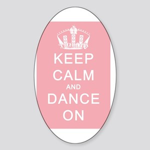 Keep Calm and Dance On Pink Backgro Sticker (Oval)