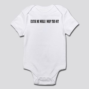 Excuse me while I whip this o Infant Bodysuit