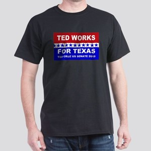 Ted works for Texas Dark T-Shirt