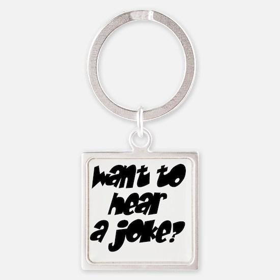 wanttohearajoke Square Keychain