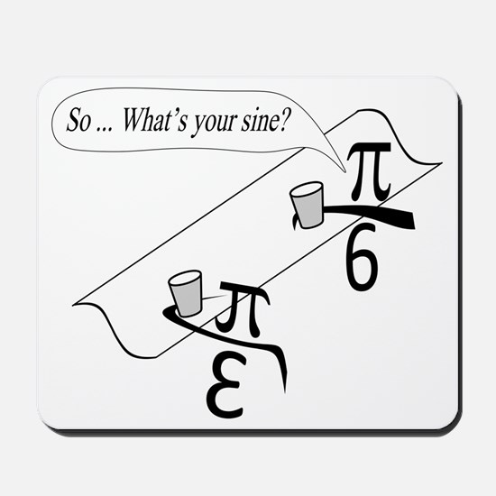 Whats Your Sine Mousepad