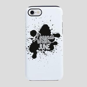 LEGENDS ARE BORN IN JUNE iPhone 7 Tough Case