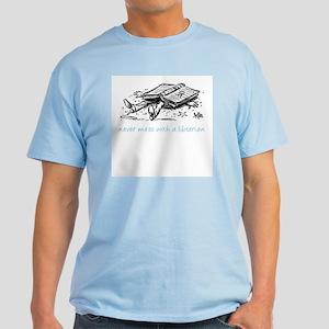 Never mess with a librarian Light T-Shirt
