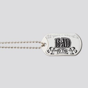 bad to the bone 2 Dog Tags