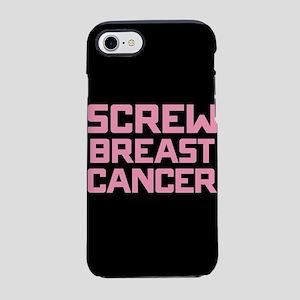 Screw Breast Cancer iPhone 7 Tough Case