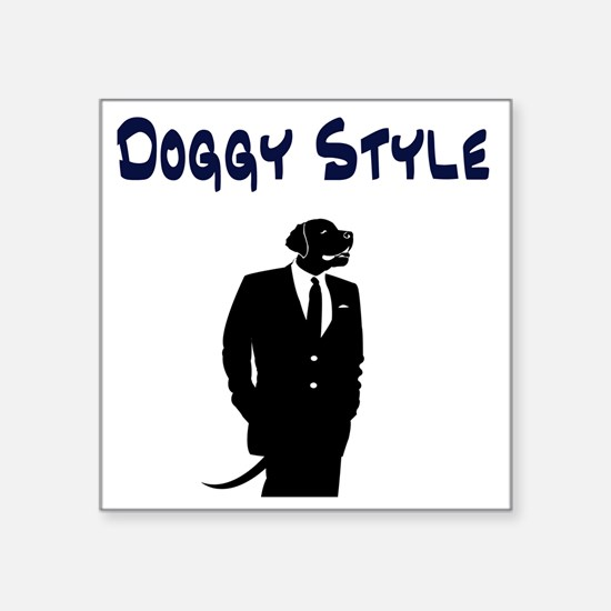 """Doggy Style Square Sticker 3"""" x 3"""""""