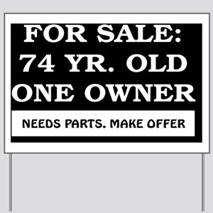 For Sale 74 year old Birthday Yard Sign