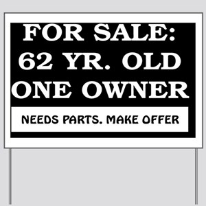 For Sale 62 year old Birthday Yard Sign