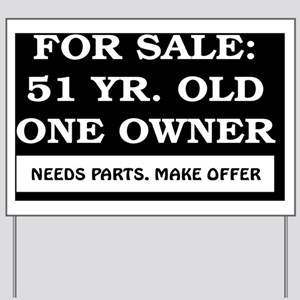 For Sale 51 year old Birthday Yard Sign