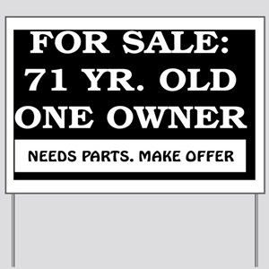 For Sale 71 year old Birthday Yard Sign