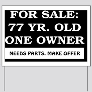 For Sale 77 year old Birthday Yard Sign
