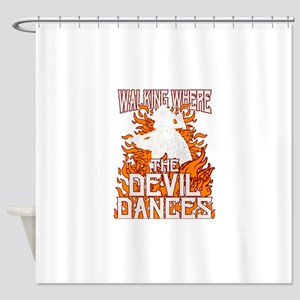 Walking Where The Devil Dances Shower Curtain