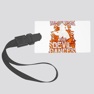 Walking Where The Devil Dances Large Luggage Tag
