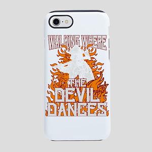 Walking Where The Devil Dances iPhone 7 Tough Case