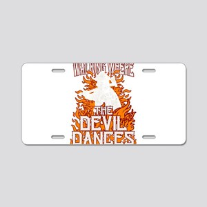 Walking Where The Devil Dan Aluminum License Plate
