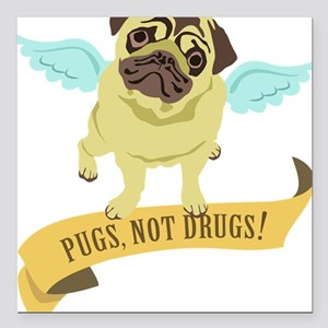 "pugs-not-drugs-wings Square Car Magnet 3"" x 3"""