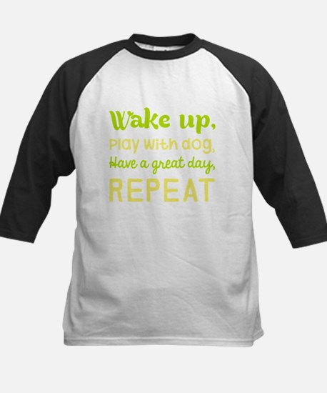 Wake Up Play With Dog Have A Great Baseball Jersey
