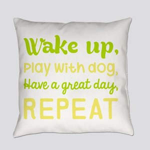 Wake Up Play With Dog Have A Great Everyday Pillow