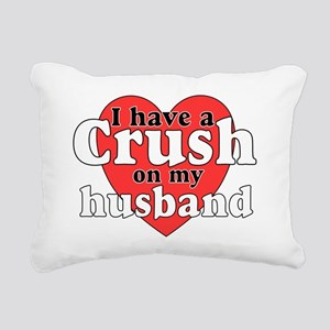 Crush on husband Rectangular Canvas Pillow