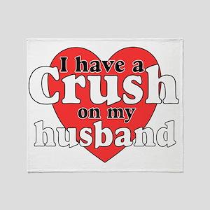Crush on husband Throw Blanket
