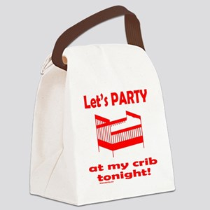 LetsPartyAtMyCribTonight Canvas Lunch Bag