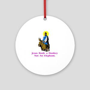 JesusRodeADonkeyXXX Round Ornament