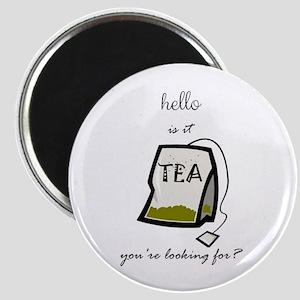 "Hello is it tea 2.25"" Magnet"