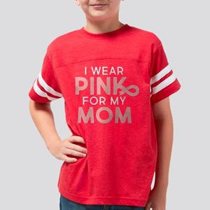 I Wear Pink For My Mom Youth Football Shirt